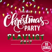 The Best Christmas Party Playlist 2017 (99 Songs) — сборник