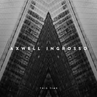 This Time — Axwell /\ Ingrosso