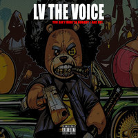 You ain't Hurt'in nobody ( bac up) — LV the Voice