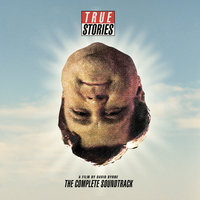 True Stories, A Film By David Byrne: The Complete Soundtrack — сборник