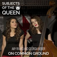 On Common Ground — Amy Rivard, Georgia Weber, Subjects of the Queen