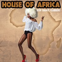 House of Africa for Dance Clubbers — сборник