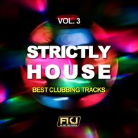 Strictly House, Vol. 3 (Best Clubbing Tracks) — сборник