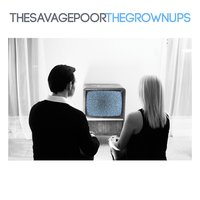 The Grown Ups — The Savage Poor