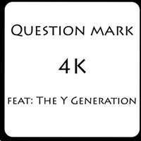 4K — Question Mark