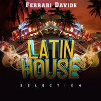 Latin House Selection — Ferrari Davide