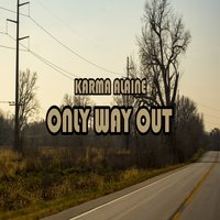 Only Way Out — Karma Alaine