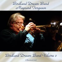 Birdland Dream Band Volume 2 — Herb Geller / Ernie Wilkins / Hank Jones / Al Cohn, Birdland Dream Band, Maynard Ferguson