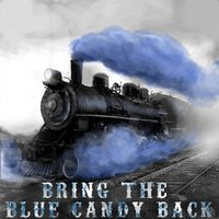 Bring the Blue Candy Back — S.T.I.C.S & Vince Kriss