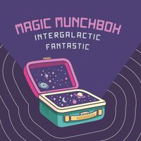 Intergalactic Fantastic — Magic Munchbox