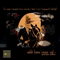 Adult Bass Music, Vol. 1 - Uptempo Edition — сборник