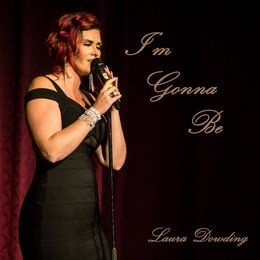 I'm Gonna Be — Laura Dowding