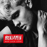 Bad Luck Love — Benjamin