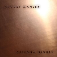 Arizona Nights — August Manley