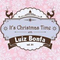 It's Christmas Time with Luiz Bonfa, Vol. 01 — Luiz Bonfa