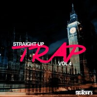 Straight Up Trap! Vol. 4 — сборник