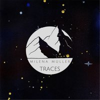 Traces — Milena Müller
