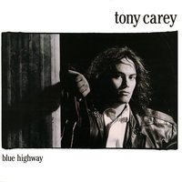 Blue Highway — Tony Carey