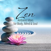 Zen: Ambient Vibes for Body, Mind & Soul — сборник