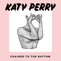 Chained To The Rhythm — Katy Perry, Skip Marley