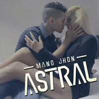 Astral — Mano Jhon