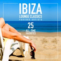 Ibiza Lounge Classics (25 All-Time Favorites) — сборник
