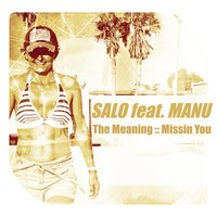 The Meaning :: Missin You — Salo feat. Manu