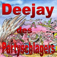 Deejay des Partyschlagers — сборник