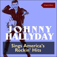 Sings America's Rockin' Hits — Johnny Hallyday