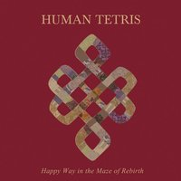 Happy Way in the Maze of Rebirth — Human Tetris