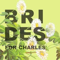For Charles — Brides