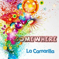 Somewhere — La Camarilla