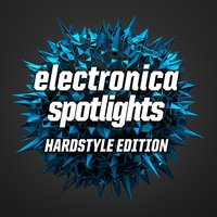 Electronica Spotlights, Hardstyle Edition — сборник