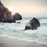 Mindfulness Noises to Aid Meditation — Meditation Madness