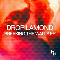 Breaking The Walls — Drop Lamond