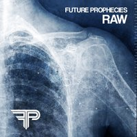 Raw (The Outbreak Recordings 2002-2005) — Future Prophecies