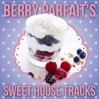 Berry Parfait's Sweet House Tracks — сборник
