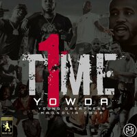 1Time — Yowda, Young Greatness, Magnolia Chop