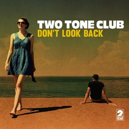 Don't Look Back — Two Tone Club
