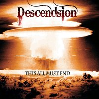 This All Must End — Descendsion