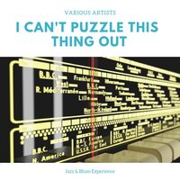 I Can't Puzzle This Thing Out — сборник