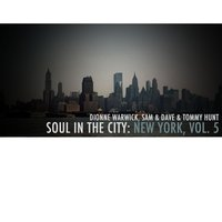 Soul in the City: New York, Vol. 5 — Dionne Warwick, Sam & Dave, Tommy Hunt