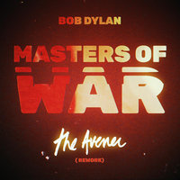 Masters of War — Bob Dylan, The Avener