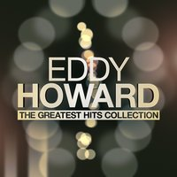 The Greatest Hits Collection — Eddy Howard