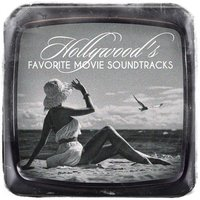 Hollywood's Favorite Movie Soundtracks — саундтрек, Best Movie Soundtracks