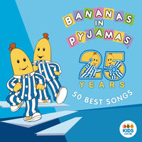 50 Best Songs — Bananas In Pyjamas