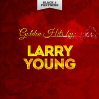 Golden Hits By Larry Young — Larry Young