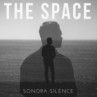 The Space — Sonora Silence