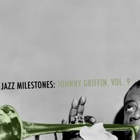 Jazz Milestones: Johnny Griffin, Vol. 9 — Johnny Griffin, Ahmed Abdul Malik, Johnny Griffin & Ahmed Abdul Malik
