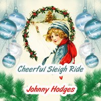 Cheerful Sleigh Ride — Johnny Hodges